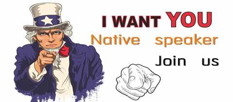 You Are Wanted.Native speaker.Join us.